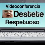 "Videoconferencia ""Destete Respetuoso"" con Vivian Watson"