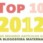Mi Top 10 de 2012: los mejores artículos del año en Maternidad Continuum