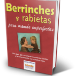Berrinches y rabietas para mamás imperfectas