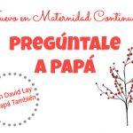 Pregúntale a papá: consultas de noviembre