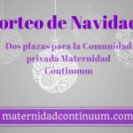 Ganadores del Sorteo de Navidad: Dos plazas para la Comunidad Privada Maternidad Continuum
