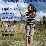 Videoconferencia Gratuita: aprender a aprovechar la ciclicidad femenina para optimizar tu tiempo