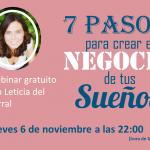 Te invito a un Webinar gratuito con Leticia del Corral: 7 pasos para crear el negocio de tus sueños