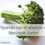 Flipando con el anuncio Meritene Junior