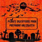 Planes divertidos para preparar halloween