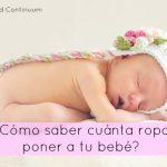 ¿Cómo saber cuánta ropa poner a tu bebé?