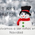 Felices Fiestas: Volvamos a ser niños en Navidad