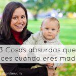 3 Cosas absurdas que haces cuando eres madre (sin darte cuenta)