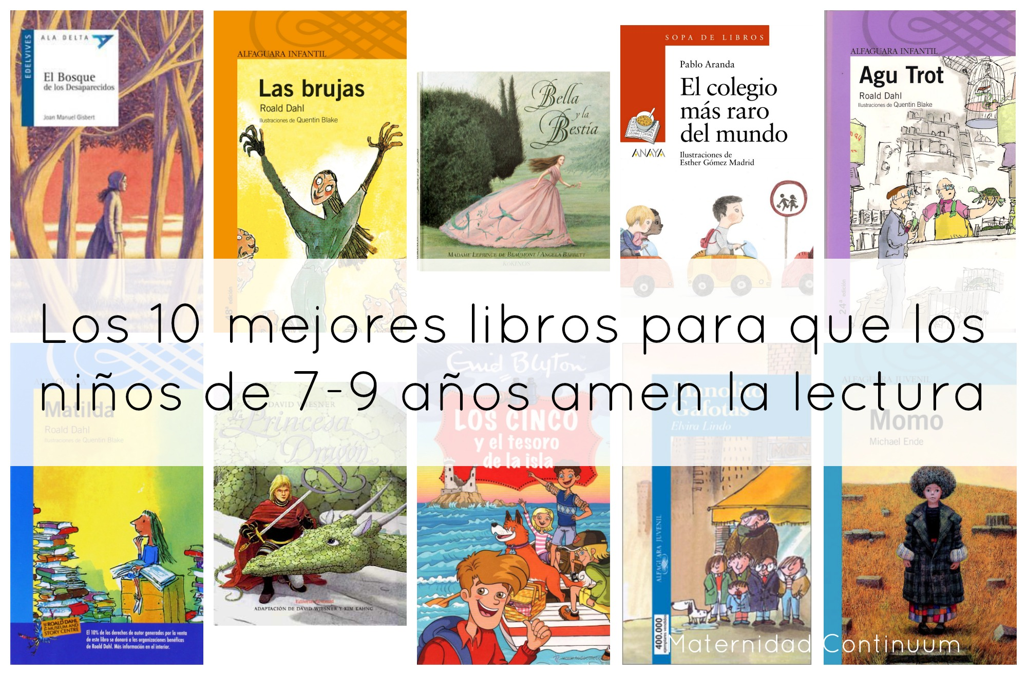 Los 10 1 Mejores Libros Para Que Los Niños De 7 9 Años Amen La Lectura Maternidad Continuum