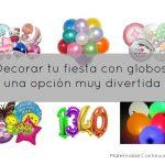 Decorar tu fiesta con globos, una opción muy divertida