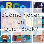 ¿Cómo hacer un Quiet Book?