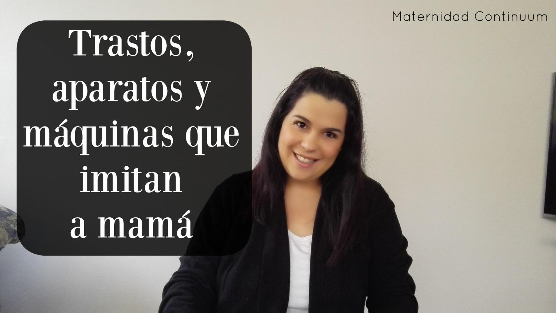trastos_imitan_mama