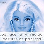 ¿Qué hacer si tu niño quiere vestirse de princesa?