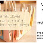 Webinar gratuito: las tres claves para que los niños aprendan matemáticas, con Malena Martín