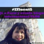 #Efluent5  Viaje a París y evento bloguero internacional/VLOG