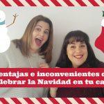 Video: Ventajas en Inconvenientes de celebrar la Navidad en tu casa con niños