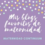 Mis blogs favoritos de maternidad: 31 diciembre 2018- 6 enero 2019