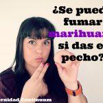 Lactancia materna: ¿se puede fumar marihuana si das el pecho?