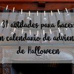 31 actividades para hacer un calendario de adviento de Halloween