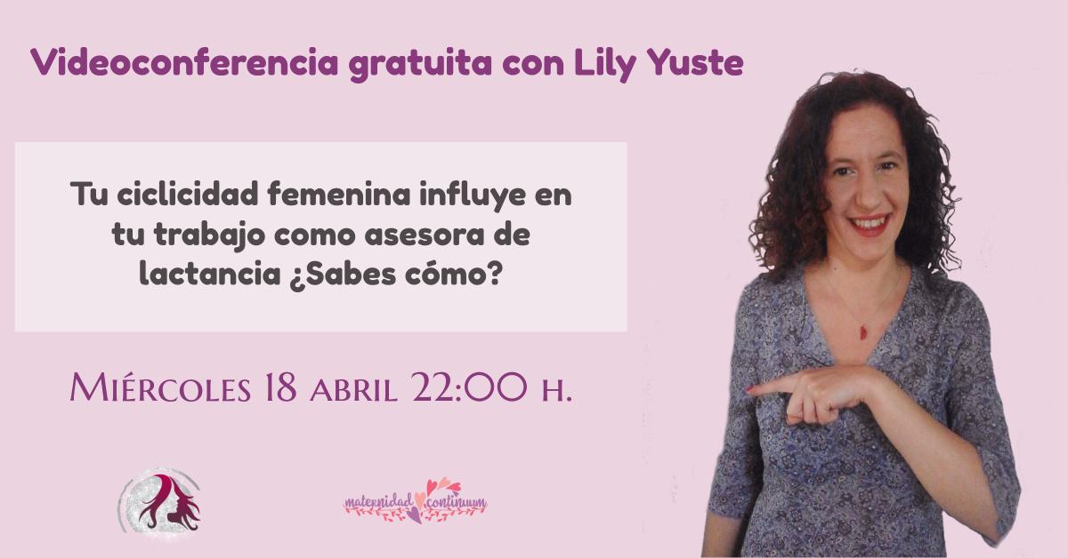 """Webinar gratuito con Lily Yuste: Tu ciclicidad femenina influye en tu trabajo como asesora de lactancia ¿Sabes cómo"""""""