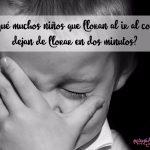 ¿Por qué muchos niños que lloran al ir al colegio dejan de llorar en dos minutos?