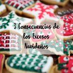 3 Consecuencias de los Excesos Navideños