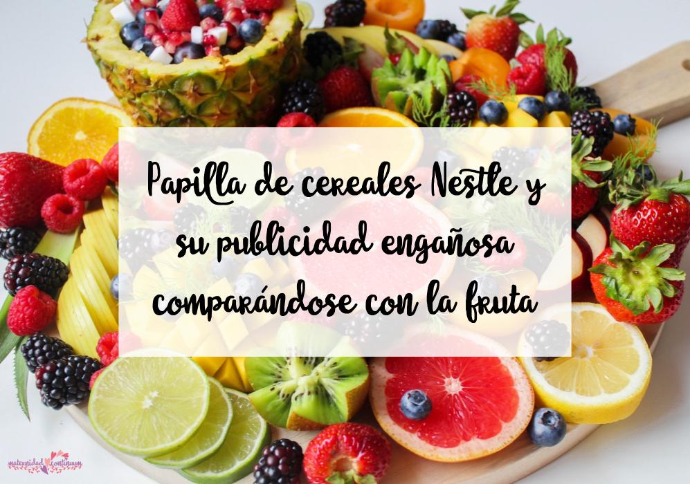 Papilla de cereales Nestlé y su publicidad engañosa comparándose con fruta