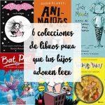 6 colecciones de libros para que tus hijos adoren leer