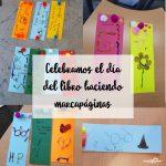Celebramos el día del libro haciendo marcapáginas