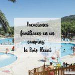 Vacaciones familiares en un camping: Le Bois Fleuri