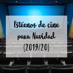 Estrenos de cine para Navidad (2019/20)