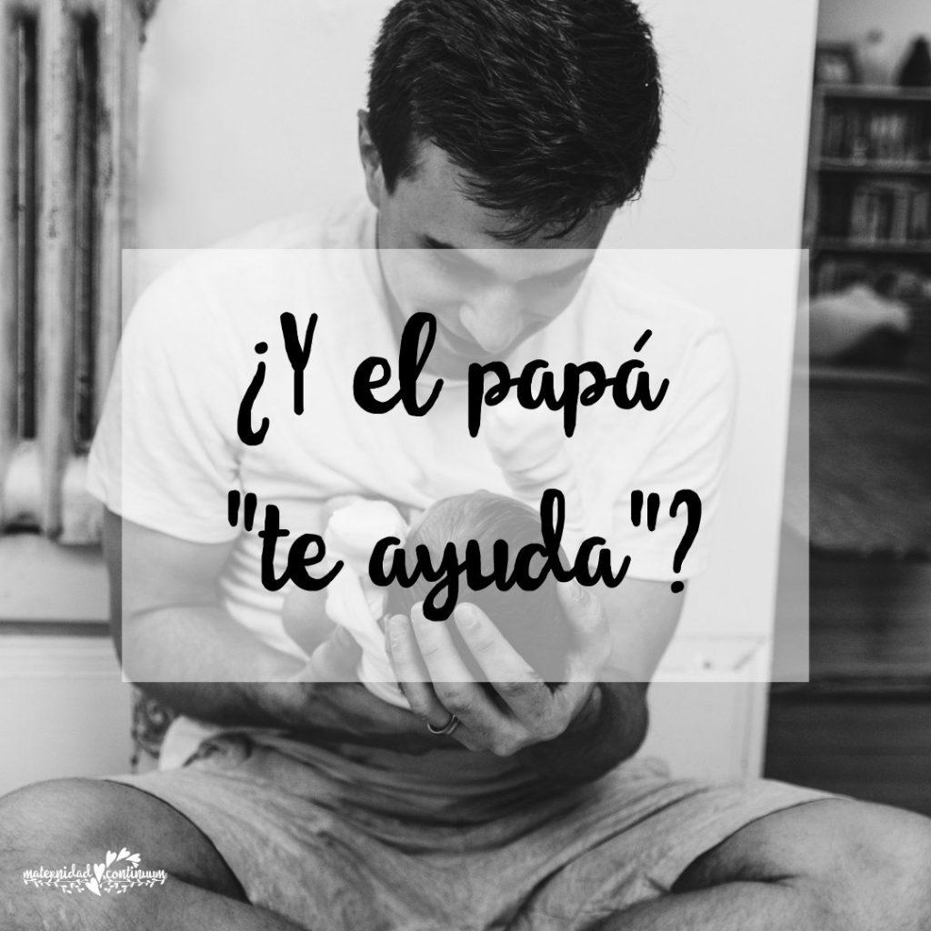 """¿Y el papá «te ayuda»"""""""